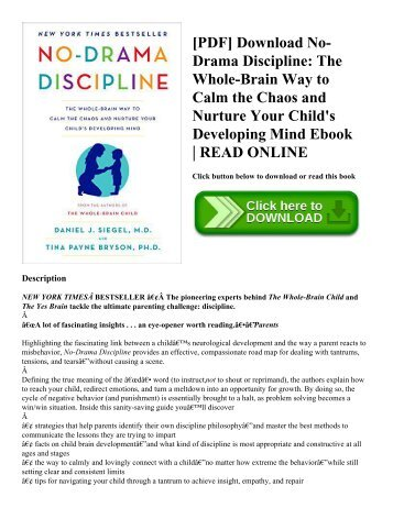 [PDF] Download No-Drama Discipline The Whole-Brain Way to Calm the Chaos and Nurture Your Child's Developing Mind Ebook  READ ONLINE