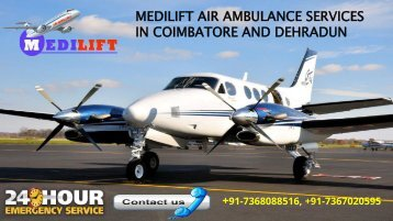 Inexpensive Medilift Air Ambulance Services in Coimbatore and Dehradun