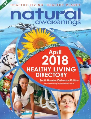 Natural Awakenings S Houston Galveston April 2018