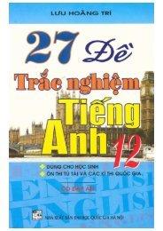 27 đề trắc nghiệm tiếng Anh 12 (Có đáp án) Lưu Hoằng Trí (2009)