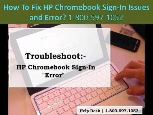1-800-597-1052 Fix HP Chromebook Sign-In Issues and Error