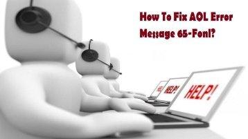 1-800-488-5392 | Fix AOL Error Message 65-Fonl
