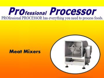 Shop Meat Mixers on ProProcessor.com