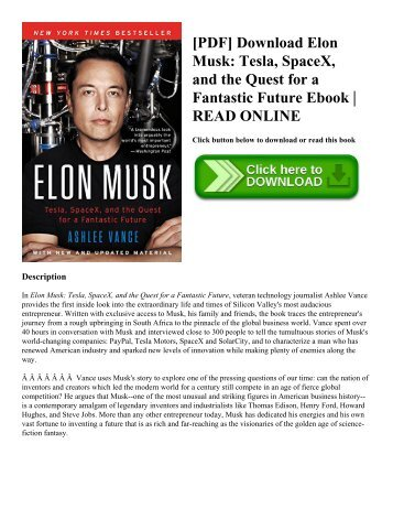 [PDF] Download Elon Musk Tesla  SpaceX  and the Quest for a Fantastic Future Ebook  READ ONLINE