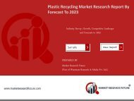Plastic Recycling Market Research Report - Forecast to 2023