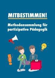 Mitbestimmen! Methodensammlung für partizipative Pädagogik
