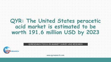 QYR: The United States peracetic acid market is estimated to be worth 191.6 million USD by 2023