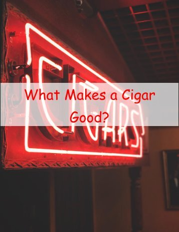 What Makes a Cigar Good
