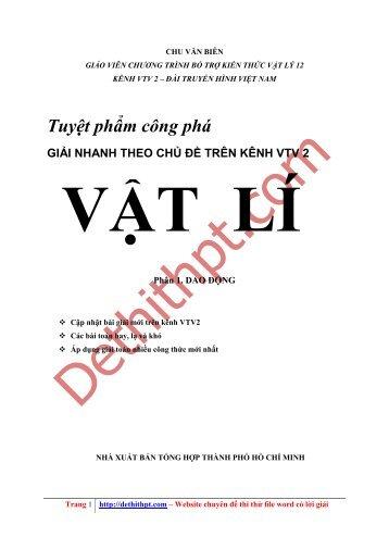 Sách tham khảo môn Vật Lý - Tuyệt phẩm công phá Giải nhanh theo chủ đề trên kênh VTV2 môn Vật Lý - 3 Tập - Chu Văn Biên ( FULLTEXT )