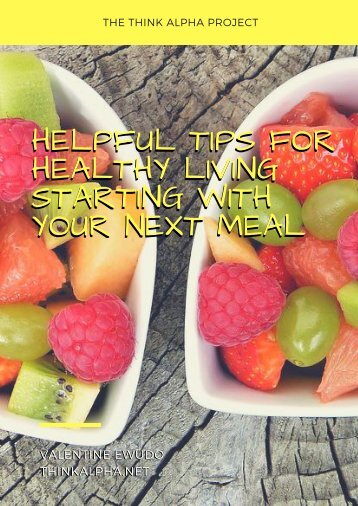 Helpful Tips For Healthy Living Starting With Your Next Meal