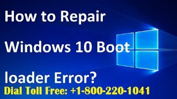 How to Repair Windows 10 Boot loader Error 1-800-220-1041 For Help