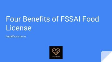 Four Benefits of FSSAI Food License - Legaldocs