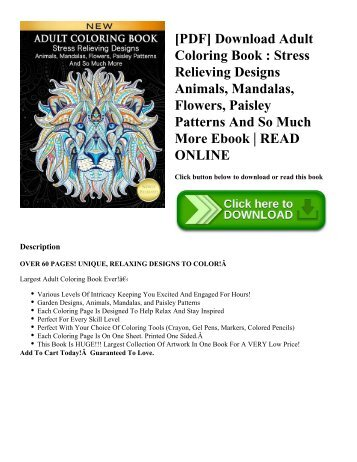 [PDF] Download Adult Coloring Book  Stress Relieving Designs Animals  Mandalas  Flowers  Paisley Patterns And So Much More Ebook  READ ONLINE