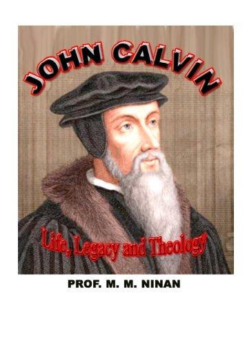 John Calvin-Life,Legacy and Theology