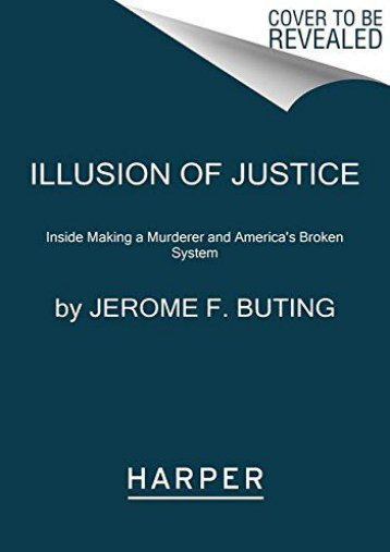 [PDF] Download Illusion of Justice: Inside Making a Murderer and America s Broken System