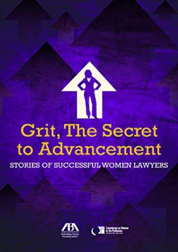 [PDF] Download Grit, the Secret to Advancement: Stories of Successful Women Lawyers on any device
