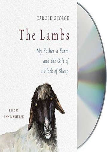 [Doc] The Lambs: My Father, a Farm, and the Gift of a Flock of Sheep TXT