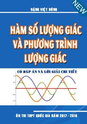 Chuyên đề Lượng giác (Lý thuyết + Bài tập vận dụng có giải) - Đặng Việt Đông (232 trang)