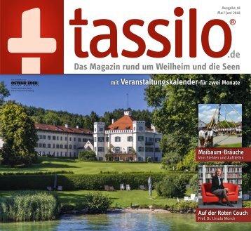 Tassilo, Ausgabe Mai/Juni 2018 - Das Magazin rund um Weilheim und die Seen