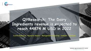 QYResearch: The Dairy Ingredients revenue is expected to reach 44874 M USD in 2022