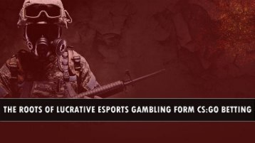 The Roots of Lucrative Esports Gambling Form CS:GO Betting