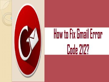 How to Fix Gmail Error Code 212? 1-800-213-3740
