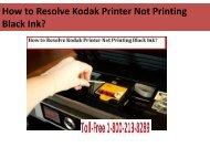 call 1-800-213-8289 to Resolve Kodak Printer Not Printing Black Ink.
