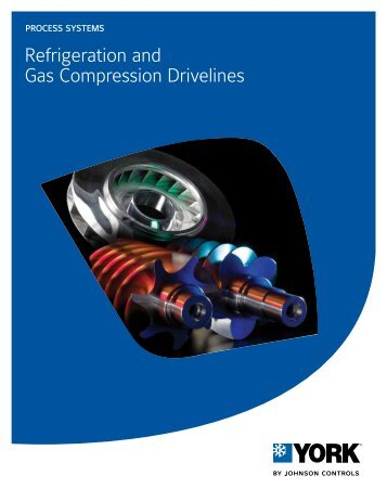 Refrigeration and Gas Compression Drivelines - Johnson Controls Inc.
