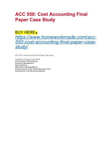 ACC 550- Cost Accounting Final Paper Case Study