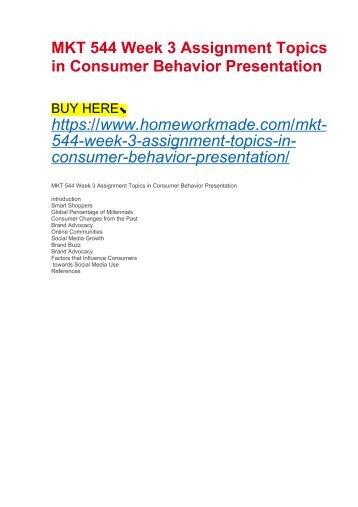 MKT 544 Week 3 Assignment Topics in Consumer Behavior Presentation