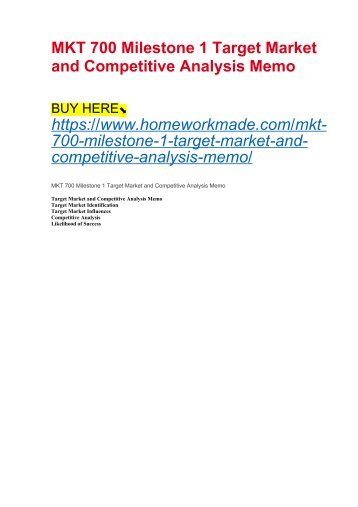 MKT 700 Milestone 1 Target Market and Competitive Analysis Memo