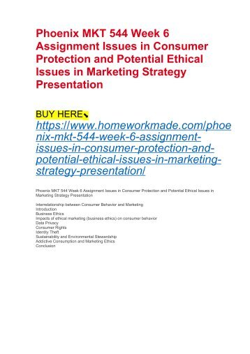 Phoenix MKT 544 Week 6 Assignment Issues in Consumer Protection and Potential Ethical Issues in Marketing Strategy Presentation