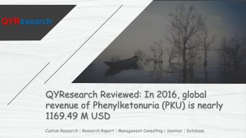 QYResearch Reviewed: In 2016, global revenue of Phenylketonuria (PKU) is nearly 1169.49 M USD