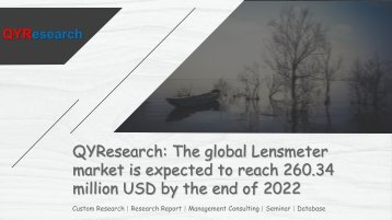 QYResearch: The global Lensmeter market is expected to reach 260.34 million USD by the end of 2022