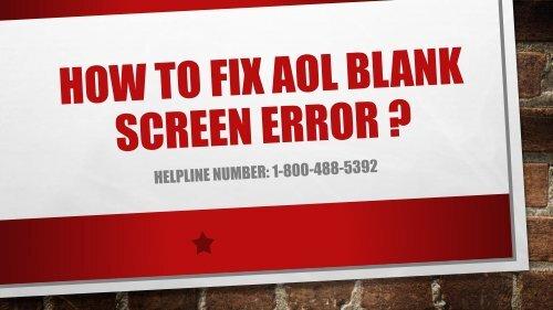 1-800-488-5392 | Fix AOL Mail Blank Screen Error