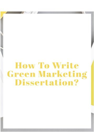 How to Write Green Marketing Dissertation?