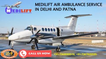 Hi-Tech and Inexpensive Medilift Air Ambulance Service in Delhi and Patna