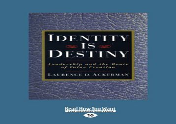 ePUB download Identity Is Destiny: Leadership and the Roots of Value Creation For Free