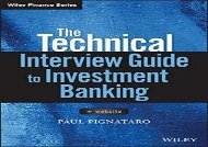 [Doc] The Technical Interview Guide to Investment Banking: + Website (Wiley Finance) Full version