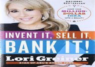 Download PDF Invent it, Sell it, Bank it!: Make Your Million-dollar Idea into a Reality on any device