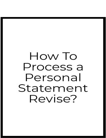 How to Process a Personal Statement Revise