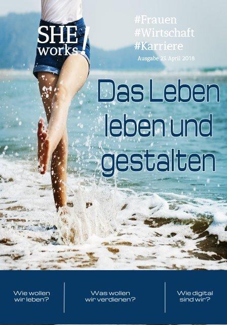 SHE works! - Das Leben leben und gestalten #Frauen #Wirtschaft #Karriere