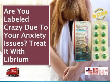 Have Librium For Anxiety And Its Inducing Symptoms Treatment