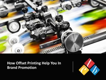 How Offset Printing Help You In Brand Promotion