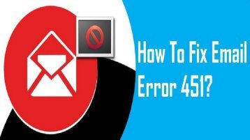 How to Fix Email Error 451? 1-800-213-3740