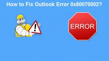 1-800-213-3740 | Fix Outlook Error 0x80070002
