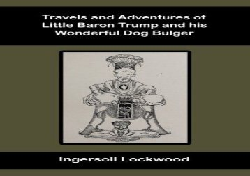 ePUB download Travels and Adventures of Little Baron Trump: And his Wonderful Dog Bulger TXT