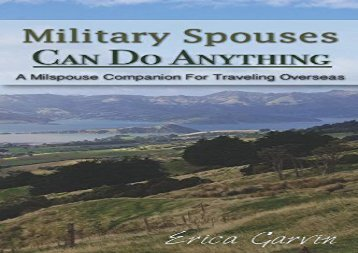 Download PDF Military Spouses Can Do Anything: A Milspouse Companion For Traveling Overseas Best Ebook download
