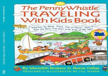 Free eBooks The Penny Whistle Traveling With Kids Book: Whether by Boat, Train, Car, or Plane- How to Take The Best Trip Ever with Kids of All Ages (Nih Publication) on any device