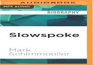 [PDF] Download Slowspoke: A Unicyclist s Guide to America Free Online